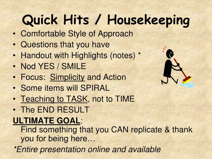 Quick hits housekeeping
