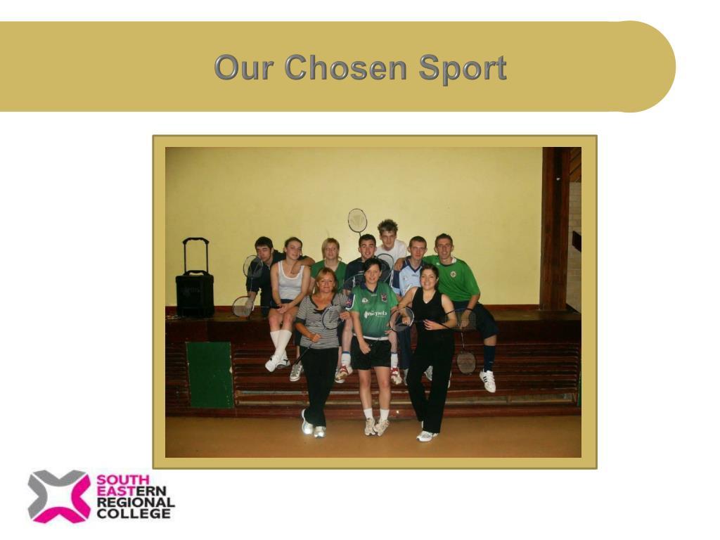 our chosen sport l.