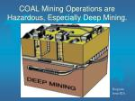 coal mining operations are hazardous especially deep mining
