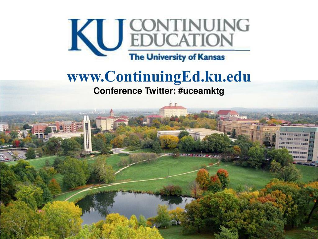 www continuinged ku edu conference twitter uceamktg l.