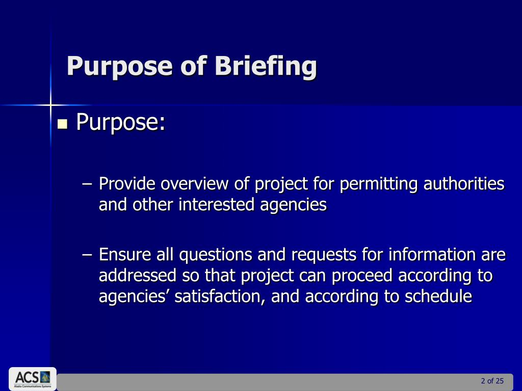Purpose of Briefing