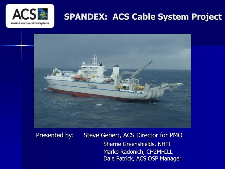 Spandex acs cable system project