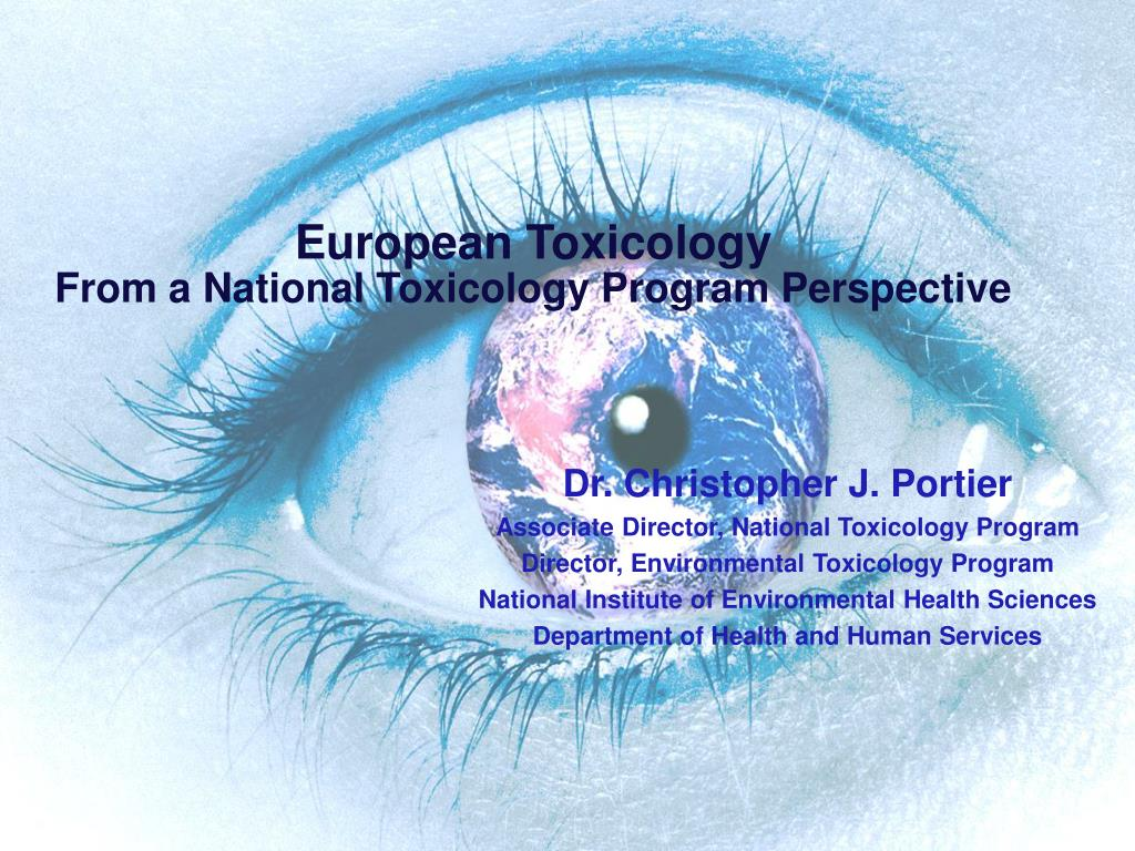 european toxicology from a national toxicology program perspective l.