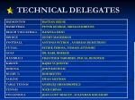 technical delegates