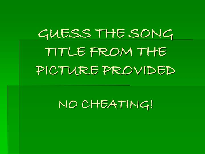 guess the song title from the picture provided no cheating n.