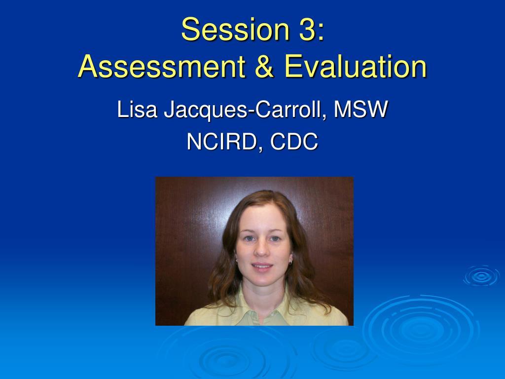 session 3 assessment evaluation
