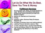 let us do what we do best save you time money
