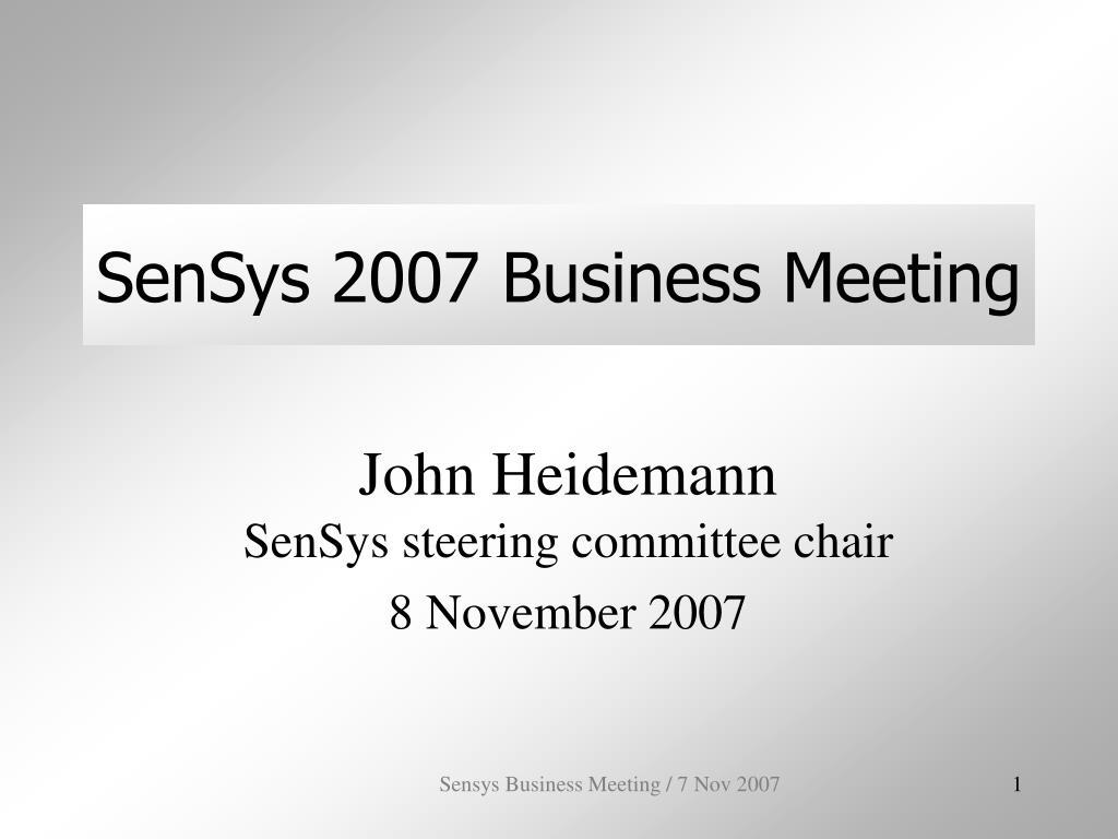 sensys 2007 business meeting l.