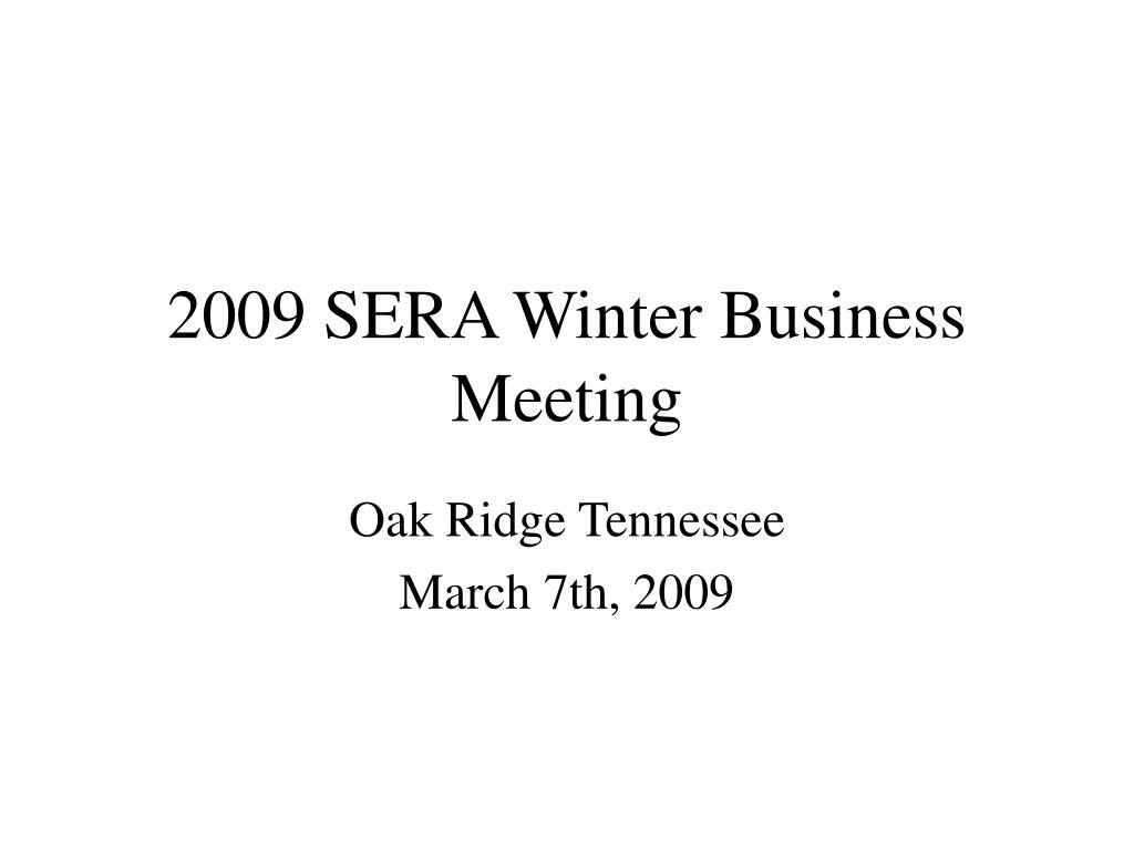 2009 sera winter business meeting l.