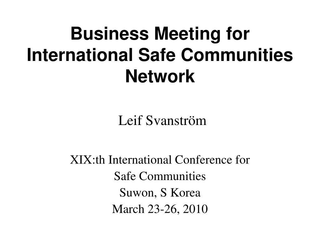 business meeting for international safe communities network leif svanstr m l.