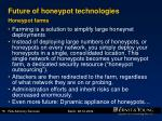 future of honeypot technologies honeypot farms