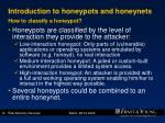 introduction to honeypots and honeynets how to classify a honeypot