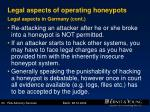 legal aspects of operating honeypots legal aspects in germany cont