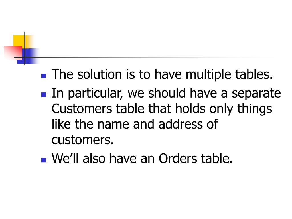 The solution is to have multiple tables.