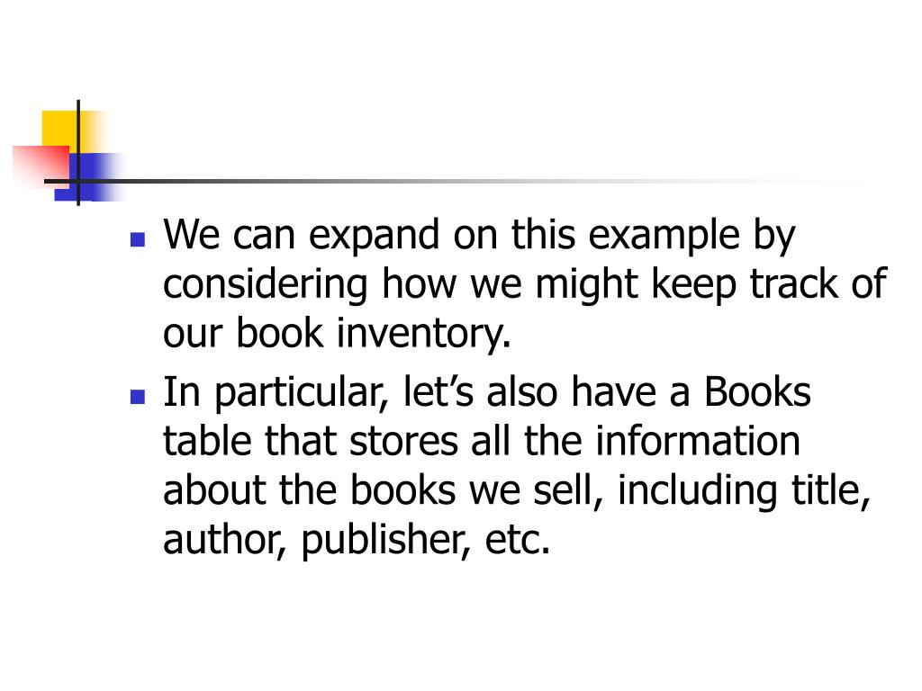 We can expand on this example by considering how we might keep track of our book inventory.
