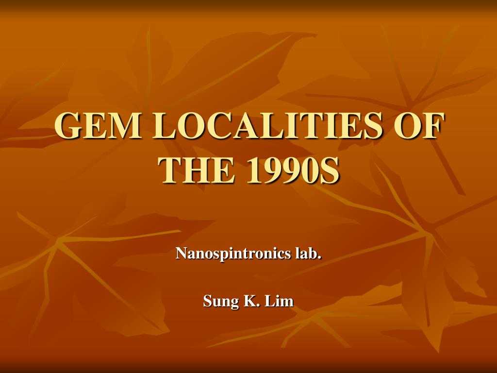 gem localities of the 1990s l.