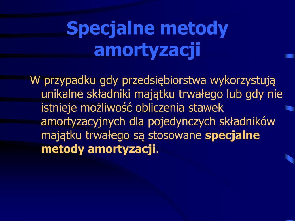 Specjalne metody amortyzacji