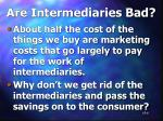 are intermediaries bad