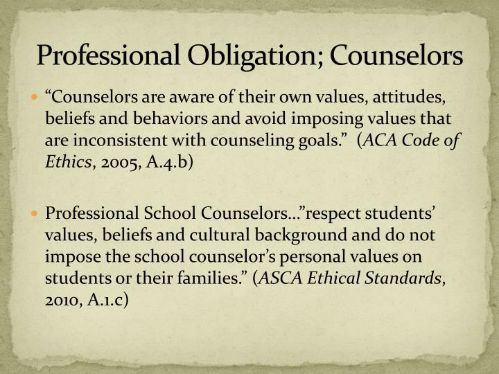 intregity and professionalism of a counselor Professional ethics and academic integrity an obvious university application of your professional responsibility is in the area of academic integrity.