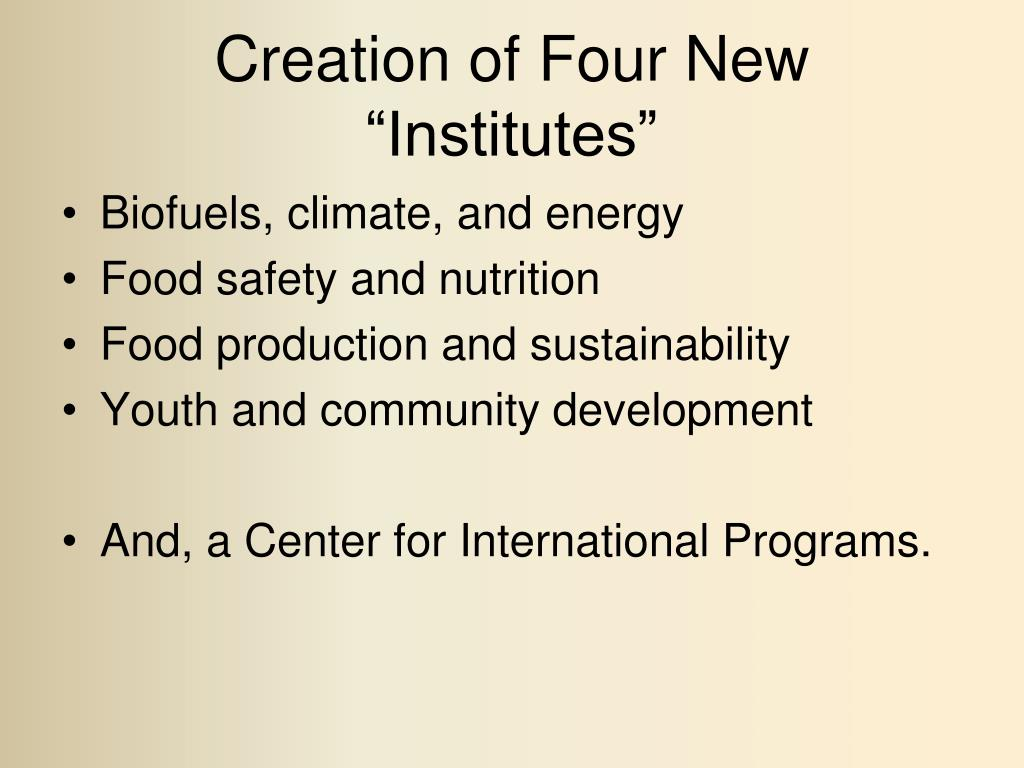 """Creation of Four New """"Institutes"""""""