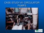 case study 1 circulator pumps