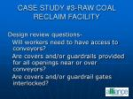 case study 3 raw coal reclaim facility