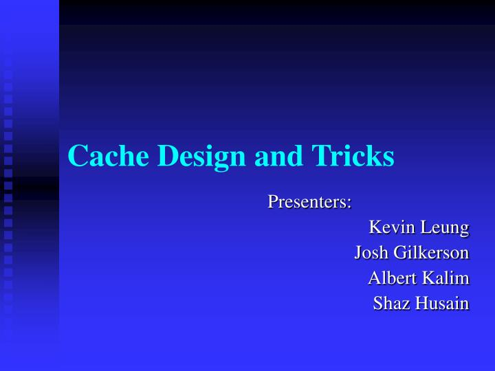 cache design and tricks n.
