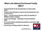 what is the national enrichment facility nef