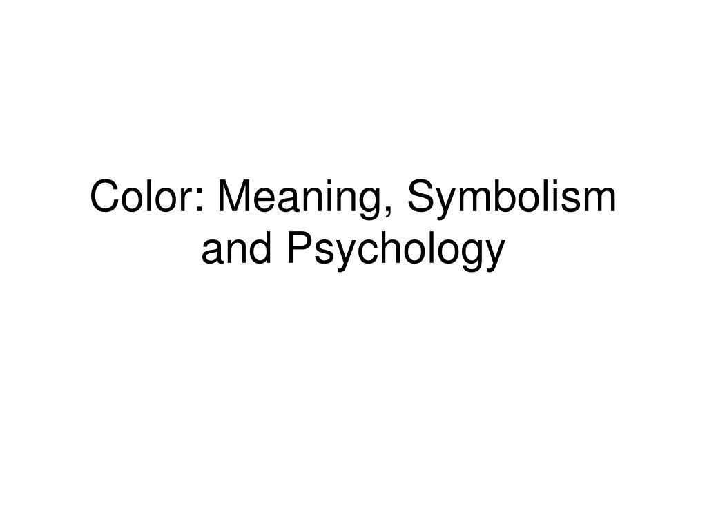 Ppt Color Meaning Symbolism And Psychology Powerpoint