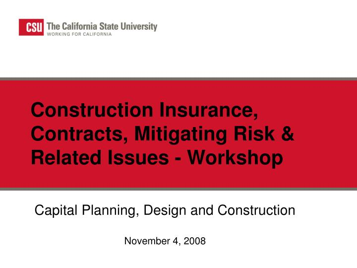 Construction insurance contracts mitigating risk related issues workshop