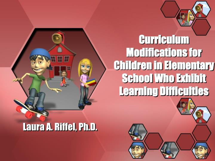 curriculum modifications for children in elementary school who exhibit learning difficulties n.