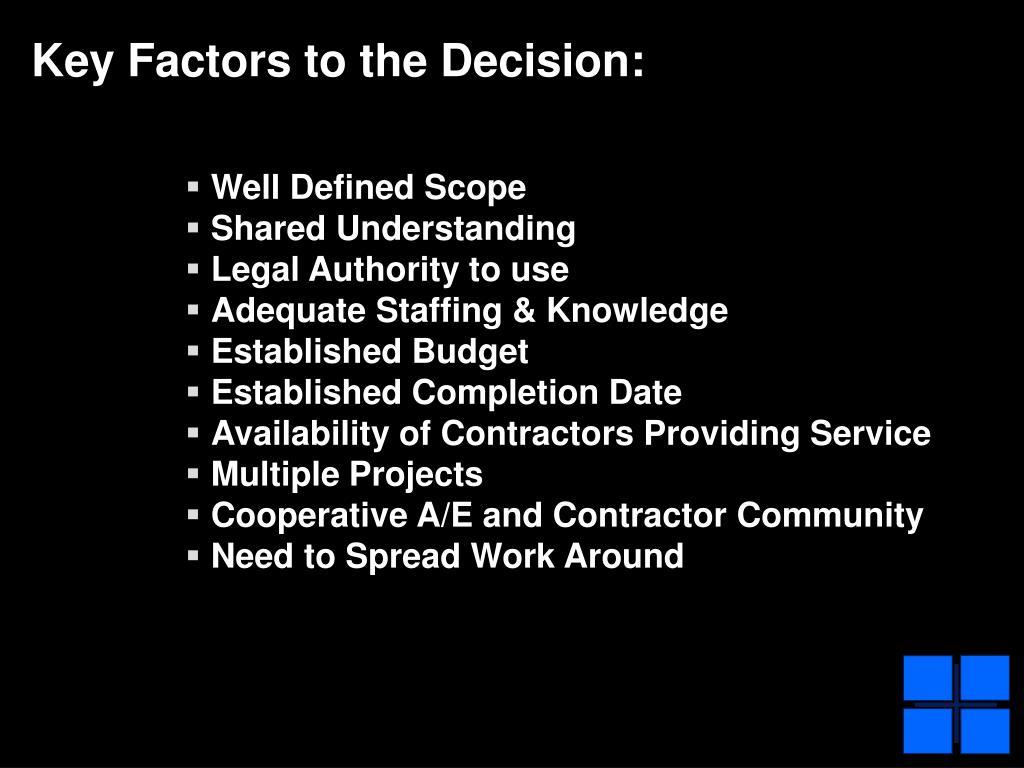 Key Factors to the Decision: