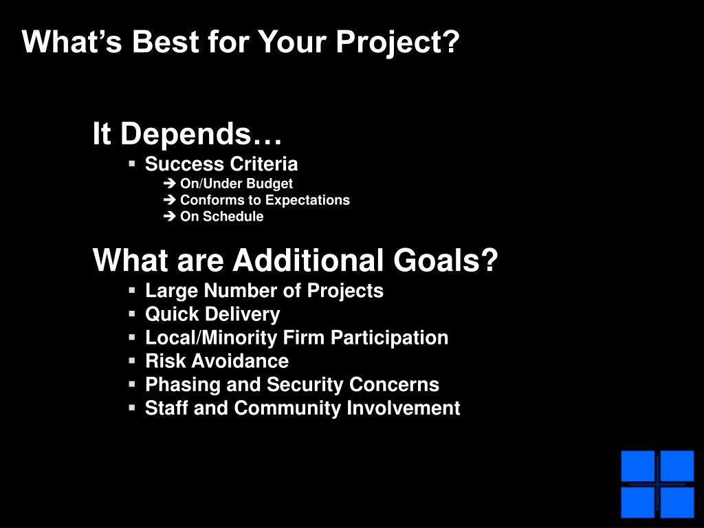 What's Best for Your Project?