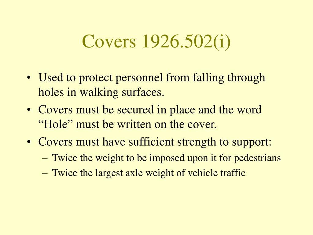 Covers 1926.502(i)