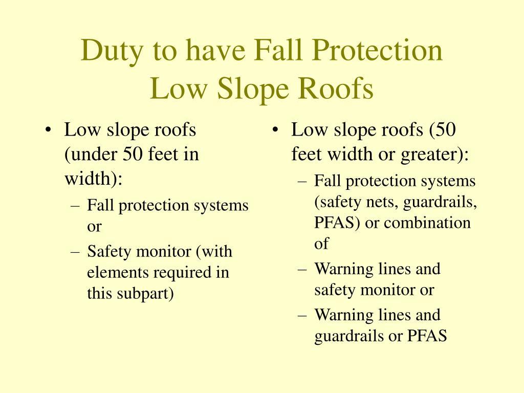 Low slope roofs (under 50 feet in width):