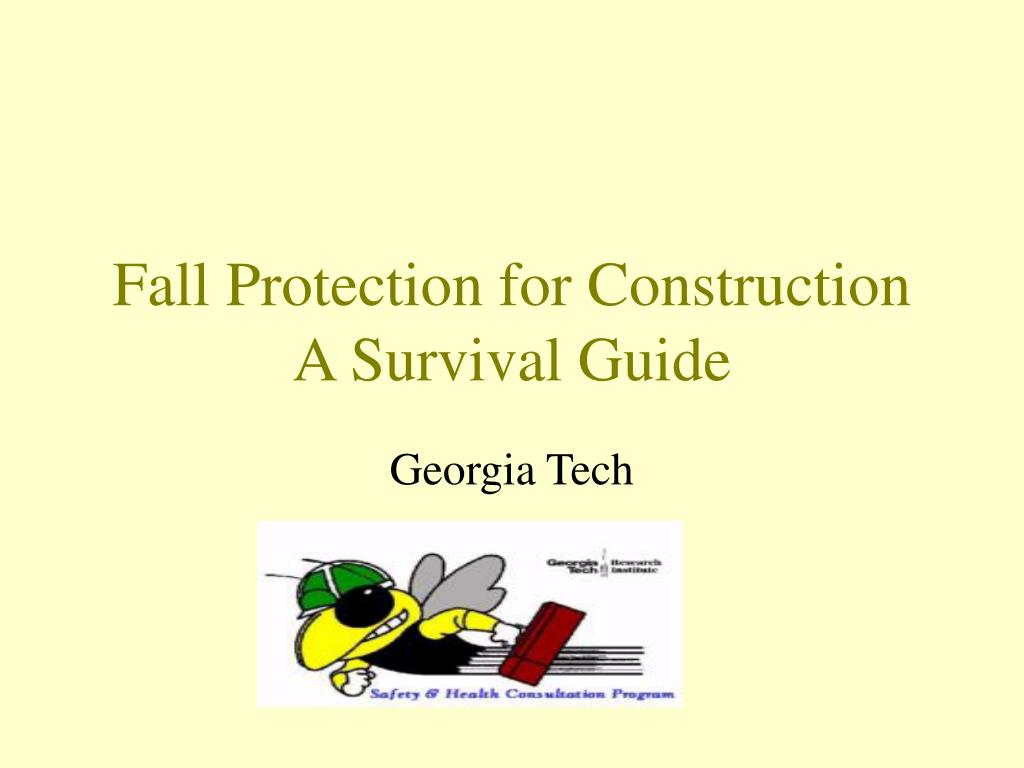 fall protection for construction a survival guide l.
