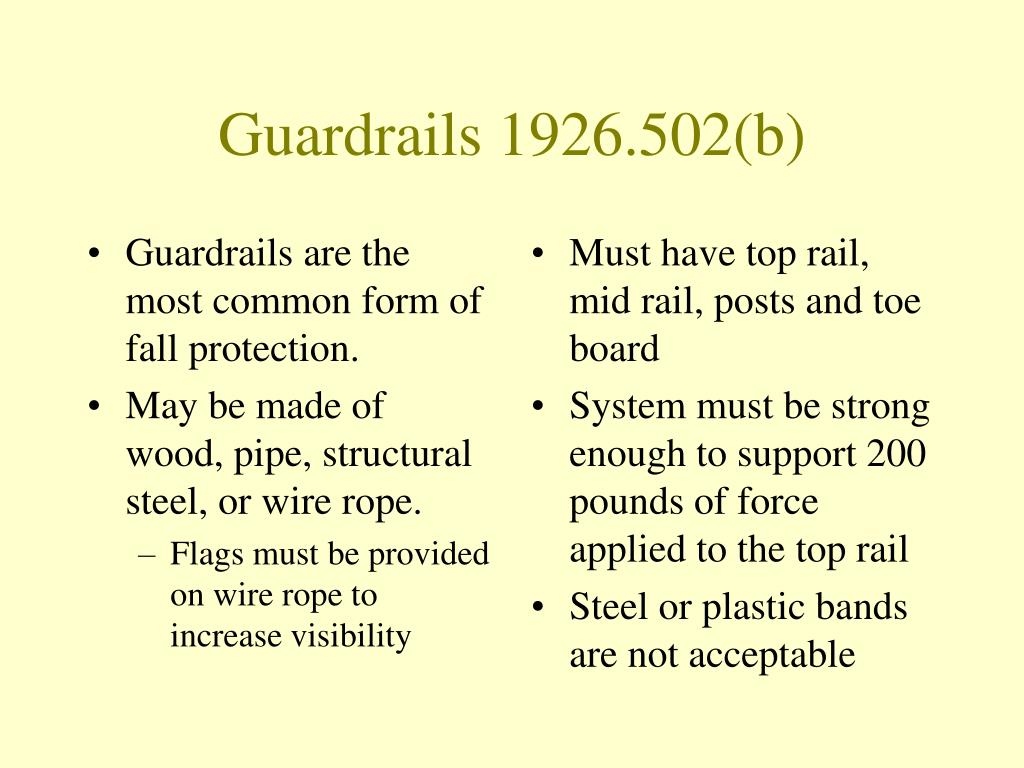 Guardrails are the most common form of fall protection.