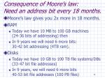 consequence of moore s law need an address bit every 18 months