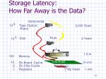 storage latency how far away is the data