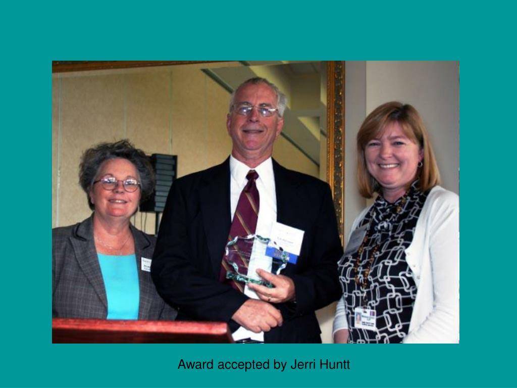 Award accepted by Jerri Huntt