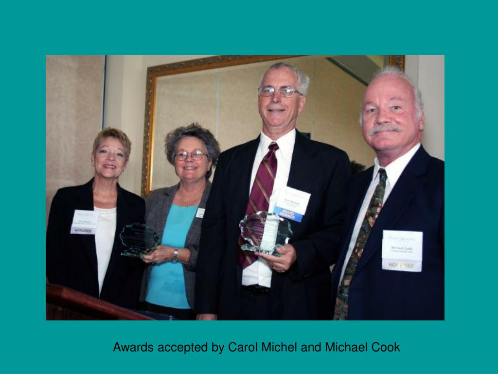 Awards accepted by Carol Michel and Michael Cook