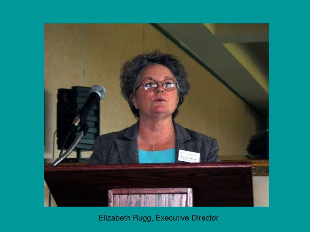 Elizabeth Rugg, Executive Director