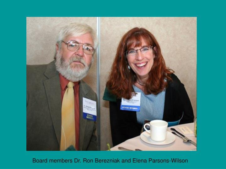 Board members Dr. Ron Berezniak and Elena Parsons-Wilson