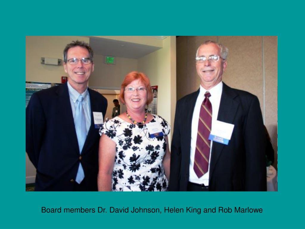 Board members Dr. David Johnson, Helen King and Rob Marlowe