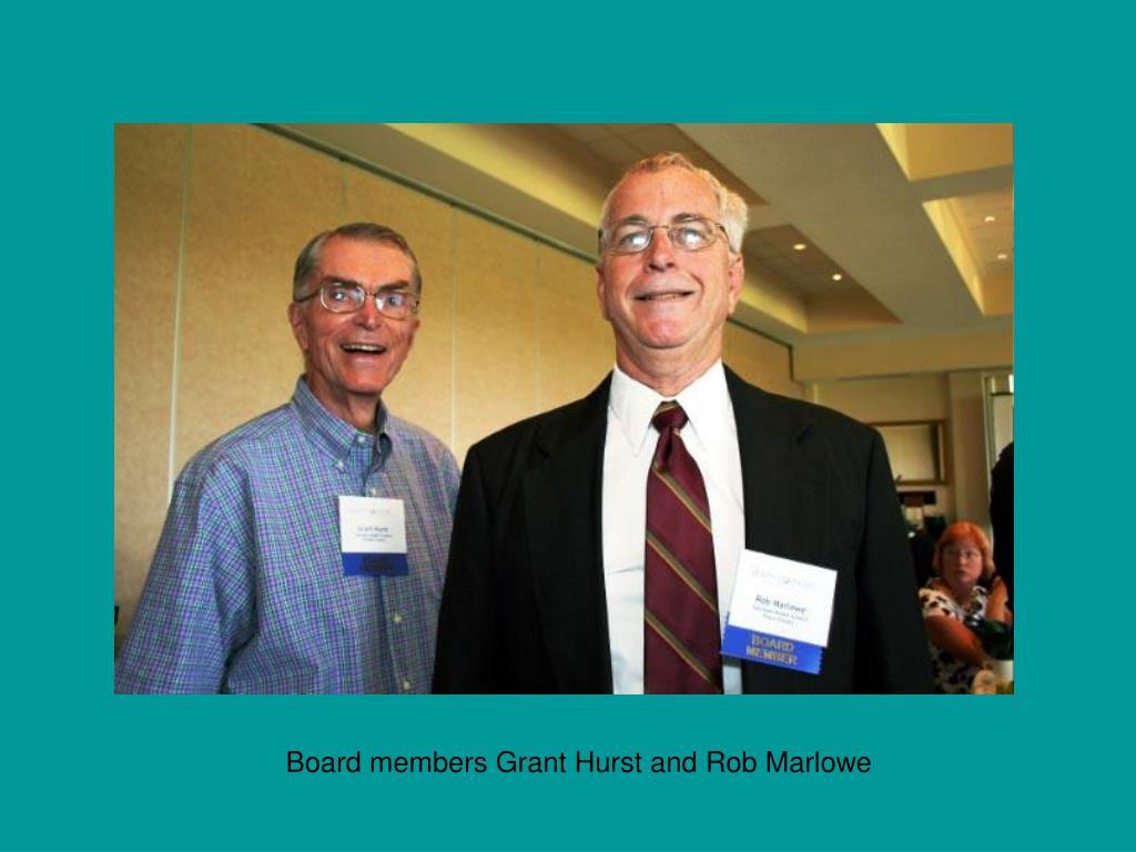 Board members Grant Hurst and Rob Marlowe