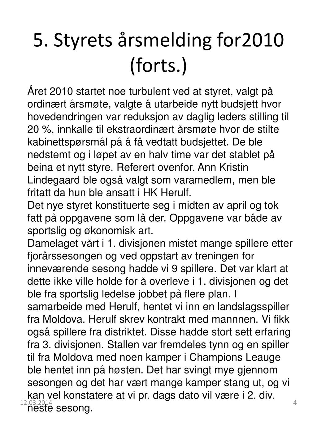 5. Styrets årsmelding for2010
