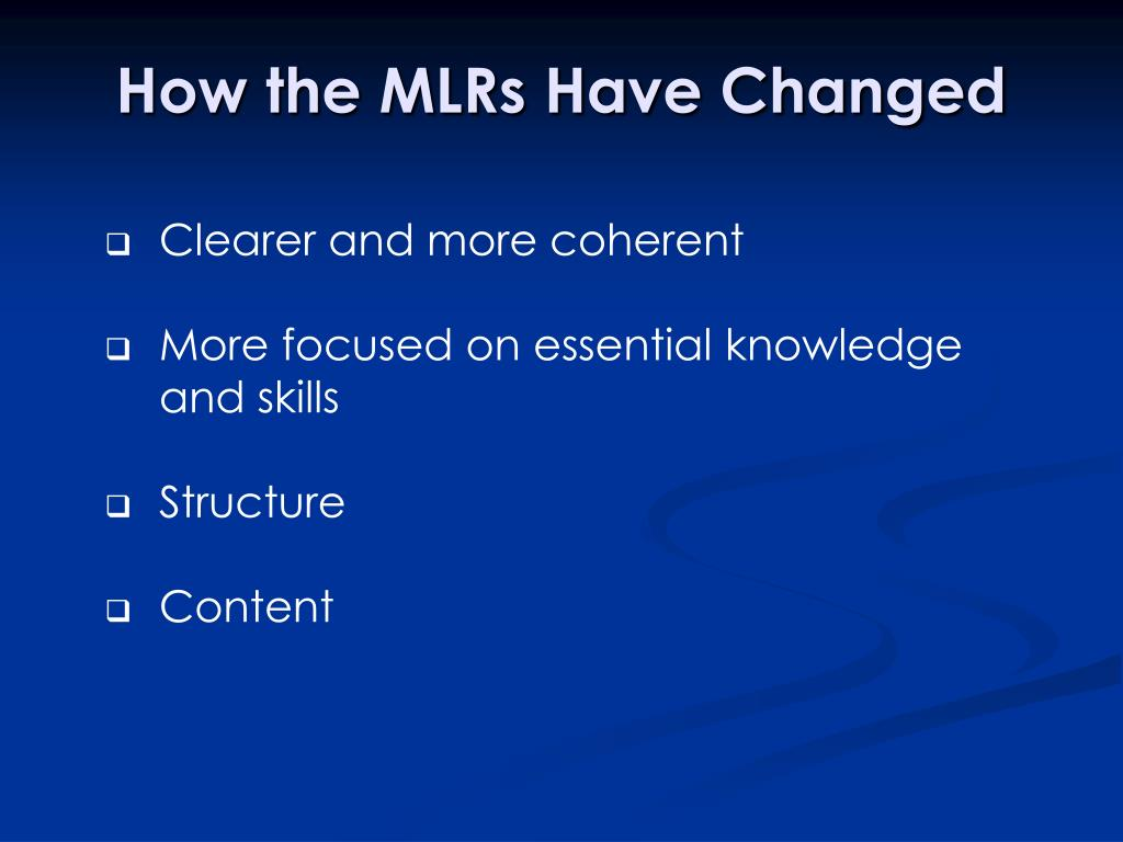How the MLRs Have Changed