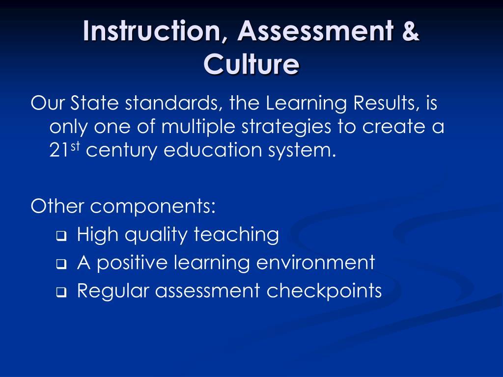 Instruction, Assessment & Culture