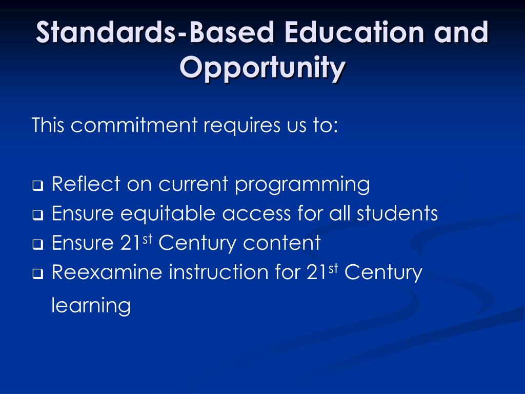 Standards-Based Education and Opportunity