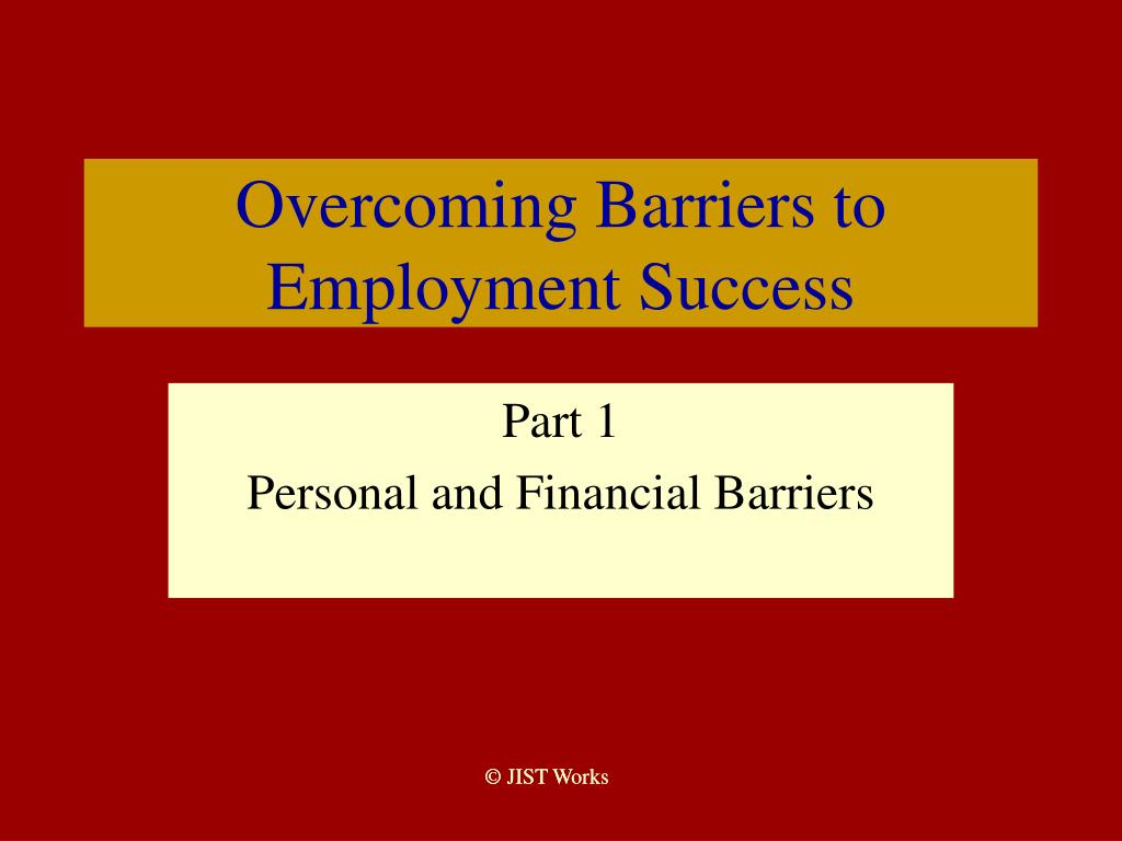 overcoming barriers to employment success l.
